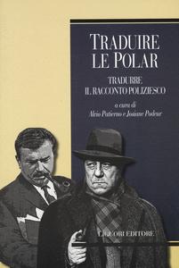 Libro Traduire le polar. Tradurre il racconto poliziesco. Ediz. francese