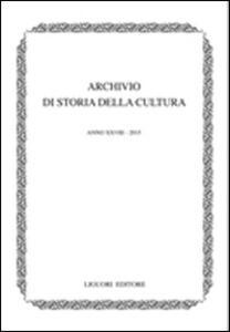 Archivio di storia della cultura (2015). Vol. 28