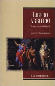 Libro Libero arbitrio. Teoria e prassi della libertà