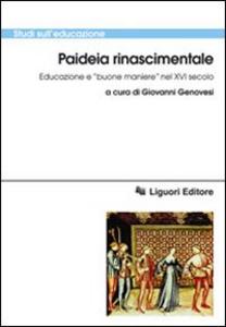 Libro Paideia rinascimentale. Educazione e «buone maniere» nel XVI secolo