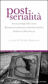 Post-serialità. Per una sociologia delle tv-series. Dinamiche di trasformazione della fiction televisiva