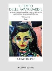 Il tempo delle avanguardie. Movimenti artistici, poetiche e visioni del mondo dagli inizi del Novecento all'informale