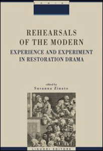Libro Rehearsals of the modern. Experience and esperiment in restoration drama