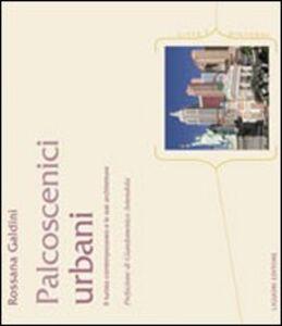 Foto Cover di I palcoscenici urbani. Il turista contemporaneo e le sue architetture, Libro di Rossana Galdini, edito da Liguori