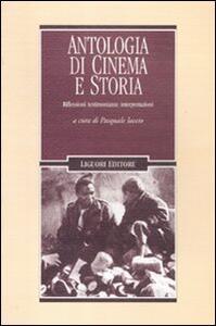 Antologia di cinema e storia. Riflessioni, testimonianze, interpretazioni