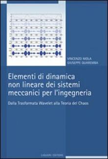 Listadelpopolo.it Elementi di dinamica non lineare dei sistemi meccanici per l'ingegneria. Dalla trasformata Wavelet alla teoria del Chaos Image