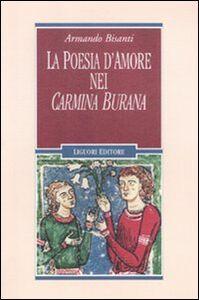 Libro La poesia d'amore nei «Carmina Burana» Armando Bisanti