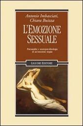 L' emozione sessuale. Psicoanalisi e neuropsicofisiologia di un'emozione negata