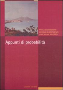 Libro Appunti di probabilità Aniello Buonocore , Antonio Di Crescenzo , Luigi Maria Ricciardi