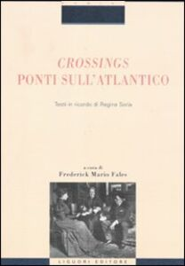 Libro Crossings. Ponti sull'Atlantico. Testi in ricordo di Regina Soria
