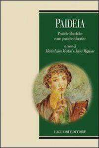 Foto Cover di Paideia. Pratiche filosofiche come pratiche educative, Libro di  edito da Liguori