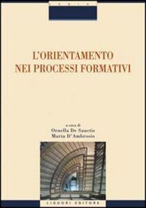 Foto Cover di L' orientamento nei processi formativi, Libro di  edito da Liguori