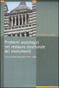 Foto Cover di Problemi assiologici nel restauro strutturale dei monumenti, Libro di Theodosios P. Tassios, edito da Liguori