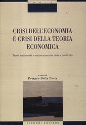 Crisi nell'economia e crisi della teoria economica. Teoria tradizionale e nuova economia civile a confronto