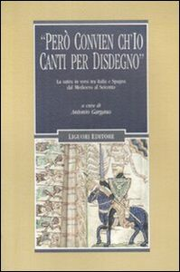 Foto Cover di «Però convien ch'io canti per disdegno». La satira in versi tra Italia e Spagna dal Medioevo al Seicento, Libro di  edito da Liguori