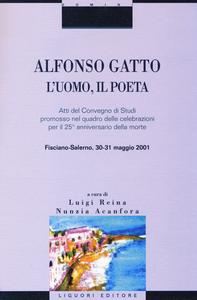 Libro Alfonso Gatto. L'uomo, il poeta. Atti del convegno di Studi promosso nel quadro delle celebrazioni per il 25° anniversario della morte (Fisciano-Salerno, 30-31...