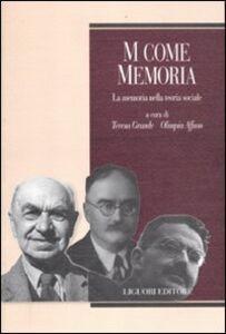 Foto Cover di M come memoria. La memoria nella teoria sociale, Libro di  edito da Liguori