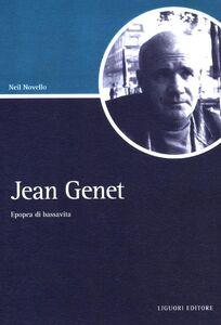 Libro Jean Genet. Epopea di bassavita Neil Novello