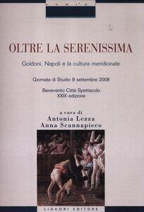 Libro Oltre la Serenissima. Goldoni, Napoli e la cultura meridionale. Atti della 29° Giornata di studio (Benevento Città Spettacolo, 9 settembre 2008)