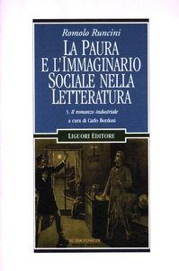 Libro La paura e l'immaginario sociale nella letteratura. Vol. 3: Il romanzo industriale. Romolo Runcini