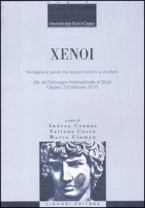 Libro Xenoi. Immagine e parola tra razzismi antichi e moderni. Atti del Convegno internazionale di studi (Cagliari, 3-6 febbraio 2010)
