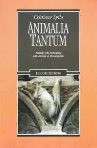 Libro Animalia tantum. Animali nella letteratura dall'Antichità al Rinascimento Cristiano Spila