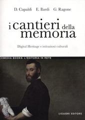 I cantieri della memoria. Digital Heritage e istituzioni culturali
