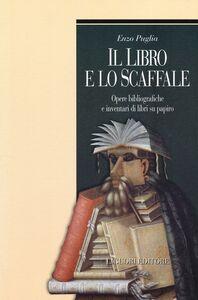 Libro Il libro e lo scaffale. Opere bibliografiche e inventari di libri su papiro Enzo Puglia