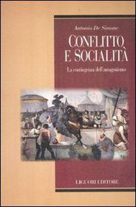 Libro Conflitto e socialità. La contingenza dell'antagonismo Antonio De Simone