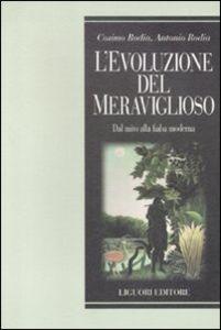 Libro L' evoluzione del meraviglioso. Dal mito alla fiaba moderna Cosimo Rodia , Antonio Rodia