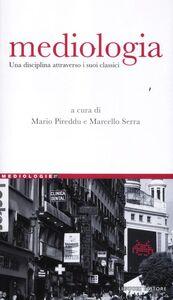 Foto Cover di Mediologia. Una disciplina attraverso i suoi classici, Libro di  edito da Liguori
