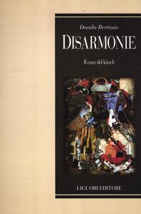 Libro Disarmonie. Il caso del Kitsch Danila Bertasio