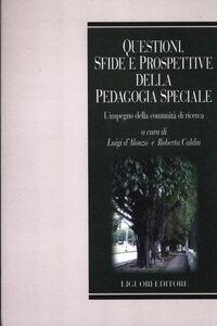 Libro Questioni, sfide e prospettive della pedagogia speciale. L'impegno della comunità scientifica