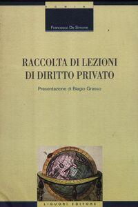 Libro Raccolta di lezioni di diritto privato Francesco De Simone