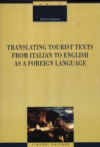 Foto Cover di Translating tourist texts from italian to english as a foreign language, Libro di Dominic Stewart, edito da Liguori
