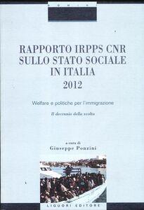 Foto Cover di Rapporto Irpps-Cnr sullo stato sociale in Italia 2012. Welfare e politiche per l'immigrazione. Il decennio della svolta, Libro di  edito da Liguori