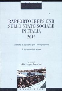 Libro Rapporto Irpps-Cnr sullo stato sociale in Italia 2012. Welfare e politiche per l'immigrazione. Il decennio della svolta