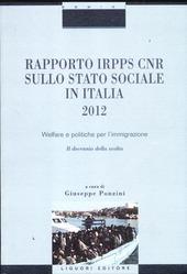 Rapporto Irpps-Cnr sullo stato sociale in Italia 2012. Welfare e politiche per l'immigrazione. Il decennio della svolta