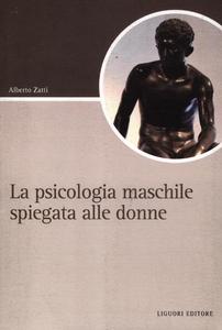 Libro La psicologia maschile spiegata alle donne Alberto Zatti
