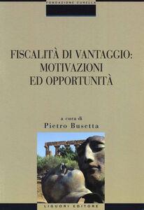 Foto Cover di Fiscalità di vantaggio: motivazioni ed opportunità, Libro di  edito da Liguori