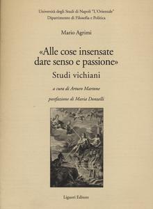 Libro «Alle cose insensate dare senso e passione». Studi vichiani Mario Agrimi