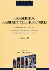 Regenerating community, territory, voices. Memory and vision. Proceeding of the XXV AIA Conference (Aquila, 15-17 september 2011). Vol. 2