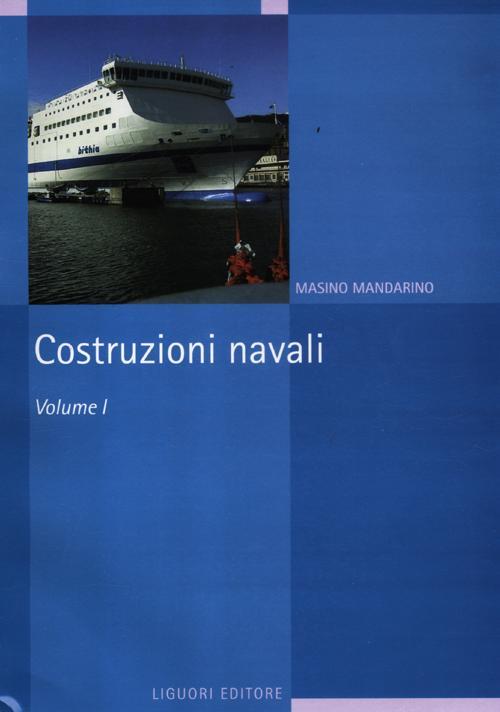 Costruzioni navali. Vol. 1
