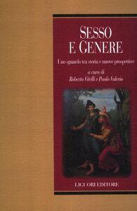 Libro Sesso e genere. Uno sguardo tra storia e nuove prospettive