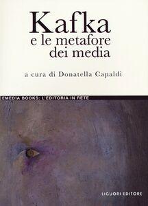 Libro Kafka e le metafore dei media