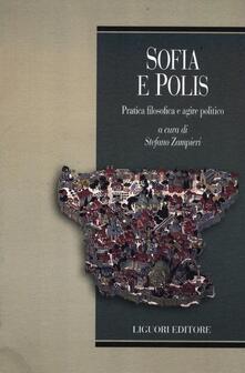 Sofia e polis. Pratica filosofica e agire politico - copertina