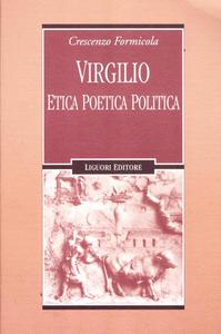 Libro Virgilio. Etica poetica politica Crescenzo Formicola