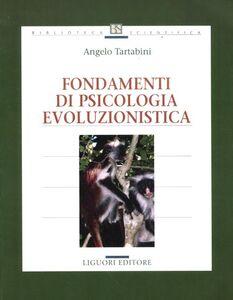 Libro Fondamenti di psicologia evoluzionistica Angelo Tartabini