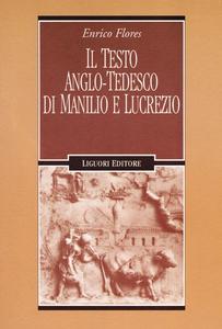 Libro Il testo anglo-tedesco di Manilio e Lucrezio Enrico Flores
