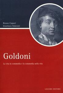 Goldoni. La vita in commedia e la commedia nella vita